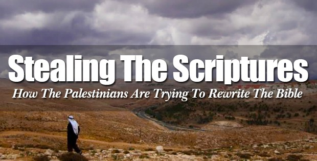 Presbyterian Church And Arab Palestinian Group Rewriting The Bible To Remove References To Israel