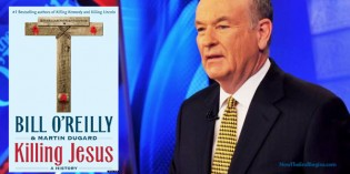 Bill O'Reilly Wants To Destroy Your Faith In Jesus And The Bible