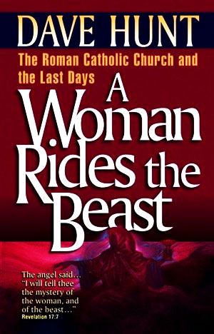 http://www.nowtheendbegins.com//wp-content/uploads/dave-hunt-woman-rides-the-beast-catholic-church-vatican.jpg