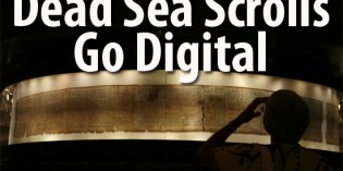 The Dead Sea Scrolls Go Digital Online