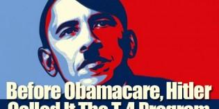 Obamacare Is Adolf Hitler's 'T-4 Program' Revived