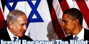 Netanyahu Tells Obama That Israel 'Reserves The Right' To Strike Iran