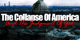 The Coming Collapse Of Obama's America & The Judgment Of God