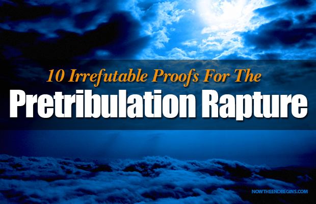 10-irrefutable-proofs-for-the-pretribulation-rapture-doctrine-rightly-dividing-dispensational-truth