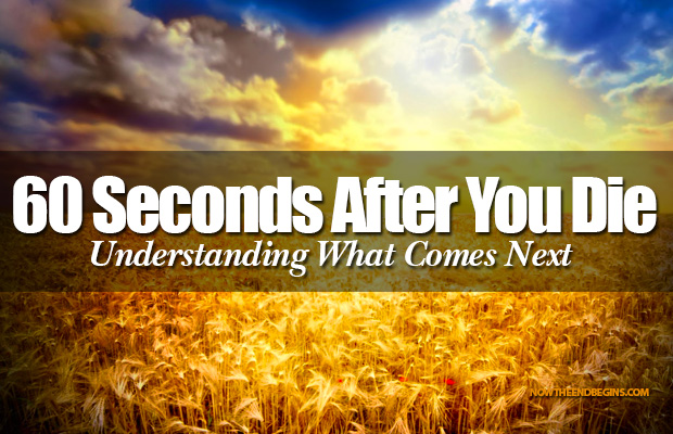 60-seconds-after-you-die-understanding-what-comes-next-bible-believers-rightly-dividing-afterlife-i-saw-jesus