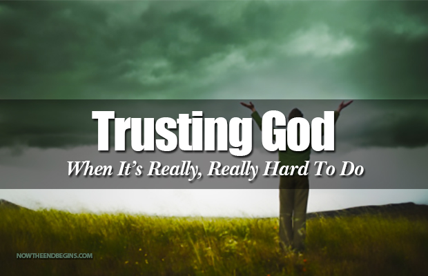 bible-study-trusting-god-when-its-really-hard-to-do