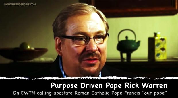 rick-warren-calls-francis-our-pope-chrislam-666-bible-prophecy-end-times-chrislam-one-world-religion-catholic-muslim-islam