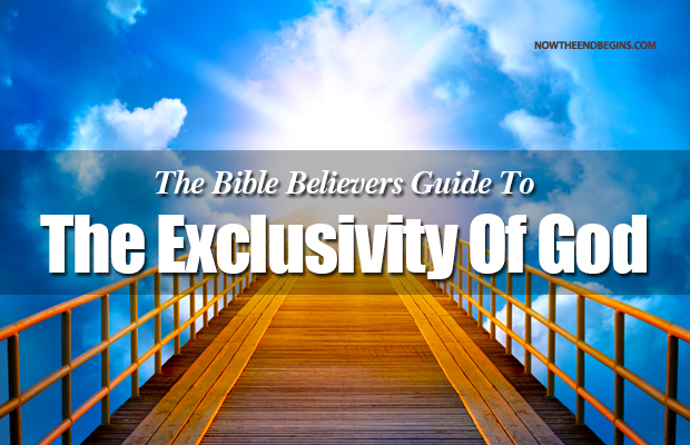 bible-believers-guide-to-the-exclusivity-of-god-scripture-jesus-christ-prophecy-rightly-dividing