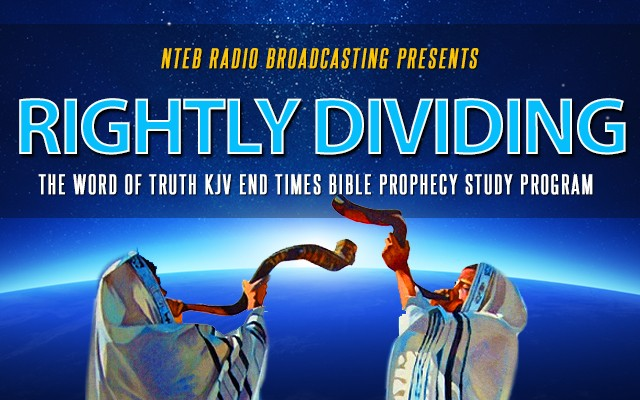 nteb-radio-rightly-dividing-word-of-truth-end-times-bible-prophecy-radio-show-640