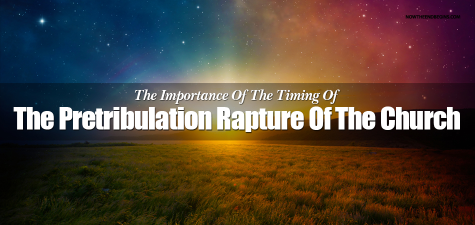 importance-of-where-you-place-the-timing-pretribulation-rapture-church-nteb-rightly-dividing-end-times-kjv-bible