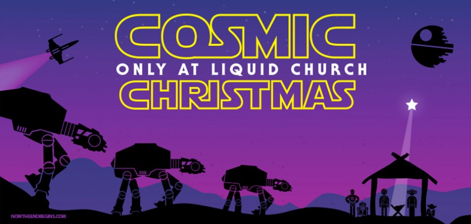 star-wars-cosmic-christmas-liquid-church-laodicea-end-times-nteb