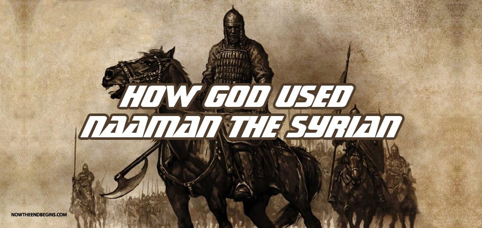 naaman-syrian-how-god-used-unsaved-kings-in-holy-bible-rightly-dividing-02