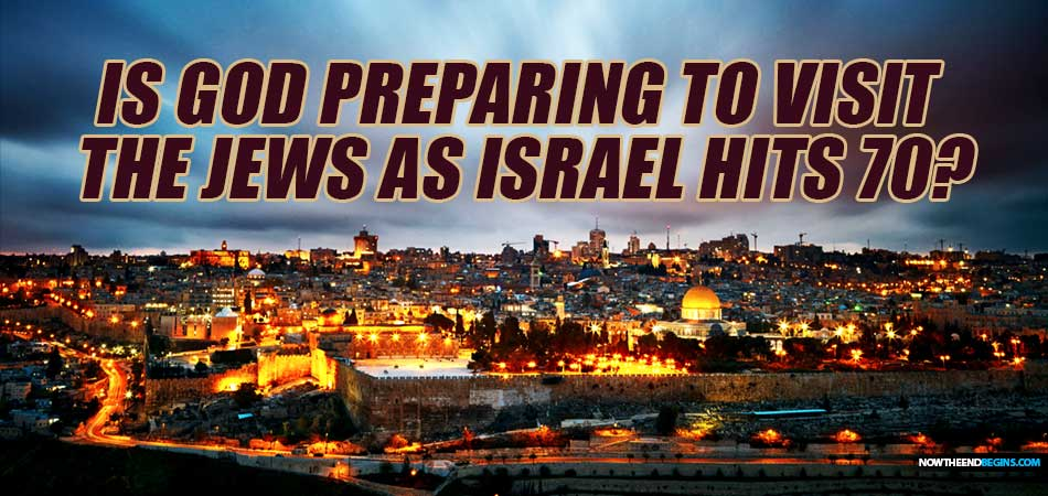 is-god-preparing-to-once-again-visit-jews-as-israel-prepares-to-turn-70-nteb