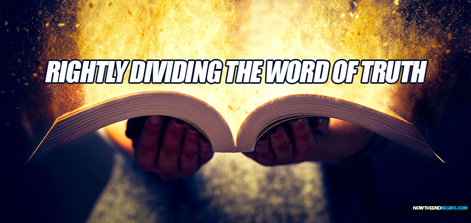 rightly-dividing-word-truth-nteb-now-end-begins-bible-study-end-time-prophecy-show-kjv