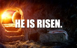 jesus-christ-he-is-risen-easter-passover-lamb-now-end-begins-nteb