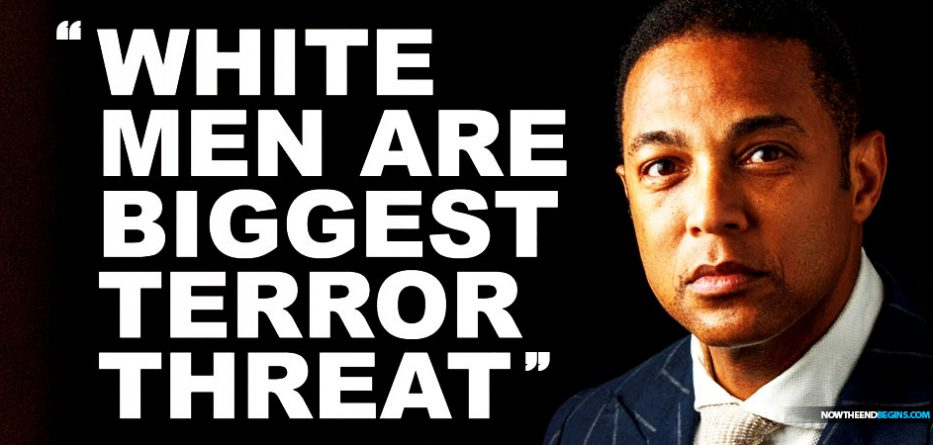 don-lemon-fake-news-cnn-white-men-biggest-terror-threat-racist