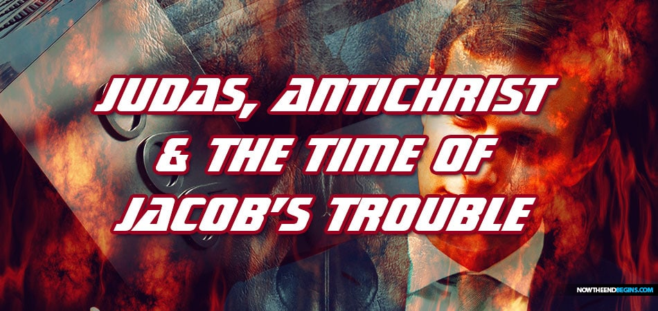 Judas, Antichrist And The Coming Time Of Jacob's Trouble After The Pretribulation Rapture Of The Church