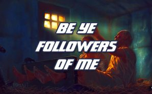 What The Apostle Paul Meant When He Tells Christians To Be 'Followers Of Me'