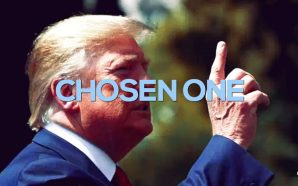 President Trump says he is the chosen one
