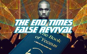 Kanye West and the End Times False Revival of the Laodicean church