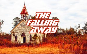 The Great End Times Falling Away Of The Christian Church Is Happening Now
