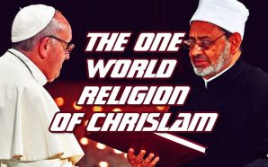 The Coming One World Religion Of Chrislam Arrived In 2019 And Is Rapidly Growing In Speed And Power