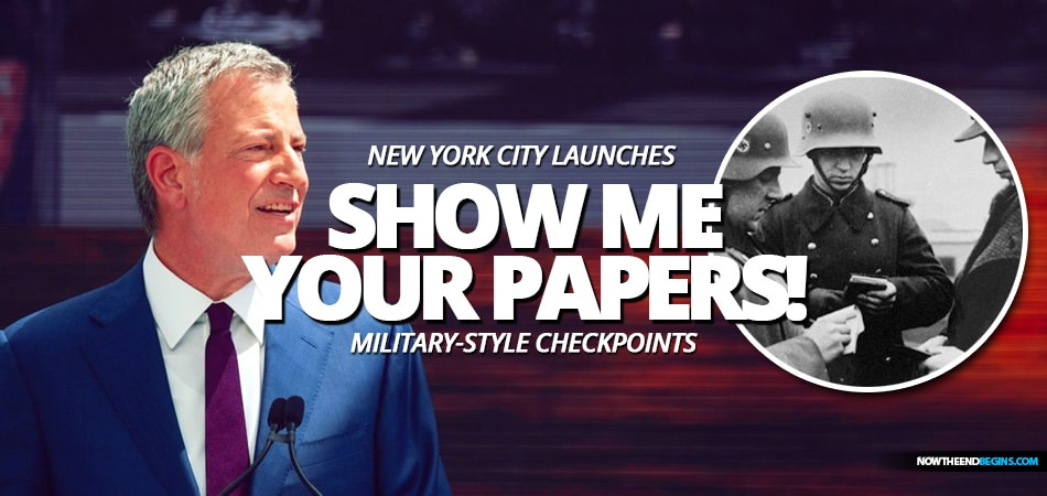mayor-bill-de-blasio-launches-military-style-checkpoints-new-york-city-wwii-nazi-germany