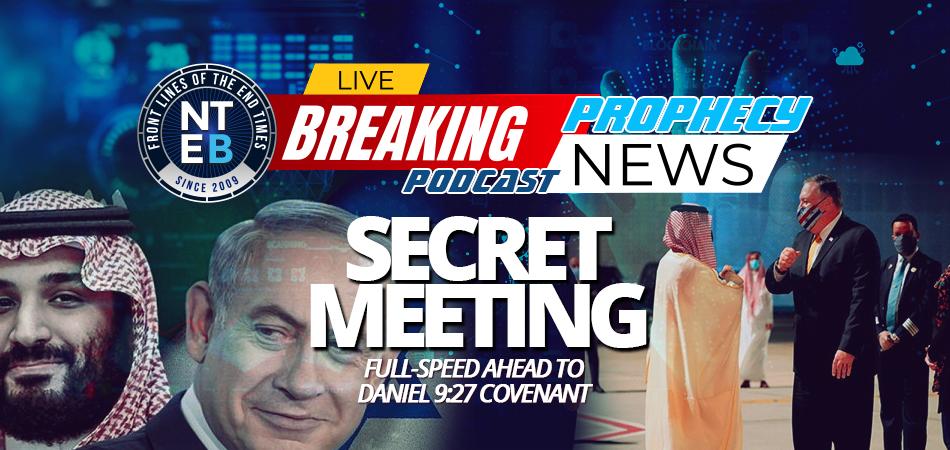 netanyahu-attends-secret-meeting-mike=pompeo-crown-prince-saudi-arabia-mohamed-bin-salman-abraham-accords-daniel-9-27-covenant-death-hell