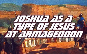 joshua-at-battle-of-jericho-is-type-king-jesus-second-come-time-jacobs-trouble-armageddon-rightly0dividing-king-james-bible-study-nteb