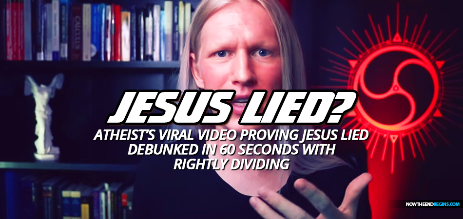 atheist-viral-video-proving-jesus-lied-debunked-easily-with-rightly-dividing-2-timothy-215-king-james-bible-study