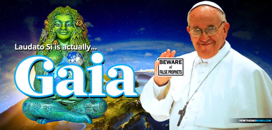 pope-francis-pagan-green-gospel-laudato-si-gaia-worship-climate-change-roman-catholic-church-revelaiton-17