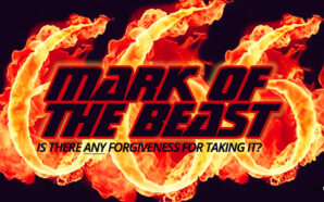 will-god-forgive-someone-who-takes-mark-of-the-beast-666-great-tribulation-jacobs-trouble-end-times-bible-prophecy-nteb-strong-delusion-thessalonians
